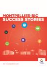 Montpellier BIC success stories